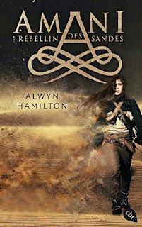 [Rezension] Amani 1: Rebellin des Sandes – Alwyn Hamilton