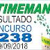 Resultado da Timemania concurso 1238 (29/09/2018) ACUMULOU!!!