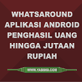 WhatsAround Aplikasi Android Penghasil Uang Sampai Jutaan Rupiah
