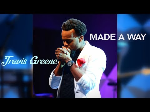 GC WEEKEND: DOWNLOAD AUDIO: Travis Greene – Made a Way | mp3