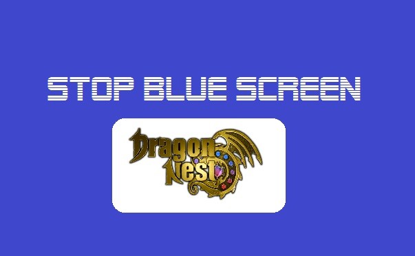 Cara Mengatasi Blue Screen Saat Bermain Dragon Nest Indonesia