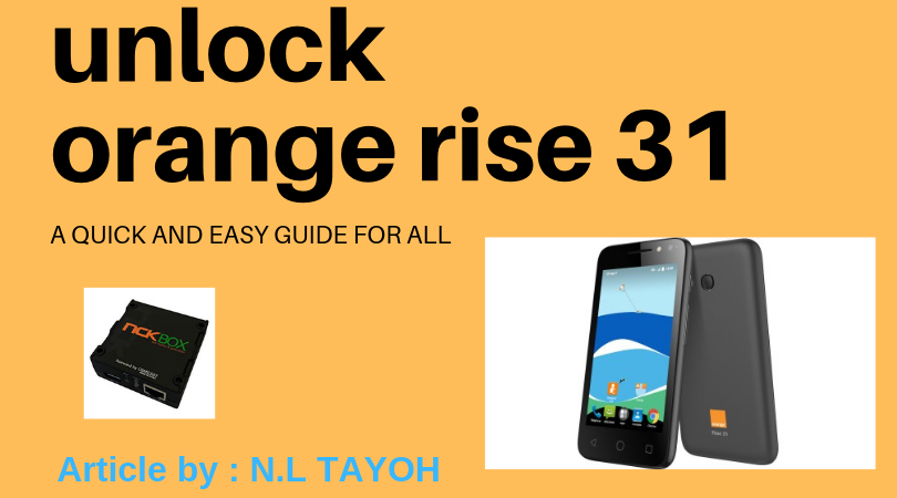HOW TO UNLOCK NETWORK ON YOUR ORANGE RISE 31[OT-4034N