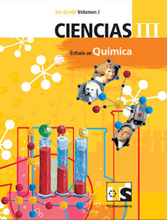 Libro de TelesecundariaCiencias III Énfasis en QuímicaTercer gradoVolumen ILibro para el Alumno2016-2017