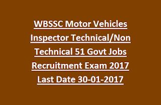 West Bengal WBSSC Motor Vehicles Inspector Technical, Non Technical 51 Govt Jobs Recruitment Exam 2017 Last Date 30-01-2017