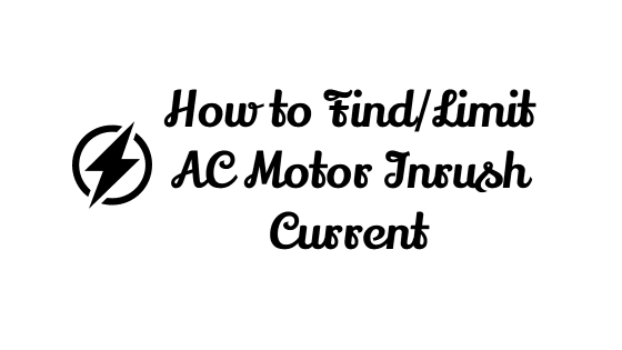 How to Find AC Motor Inrush Current