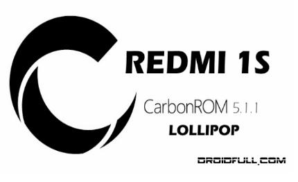 REDMI 1S - HM1S CARBON ROM 5.1.1 LP