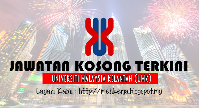 Jawatan Kosong Terkini 2016 di Universiti Malaysia Kelantan (UMK)