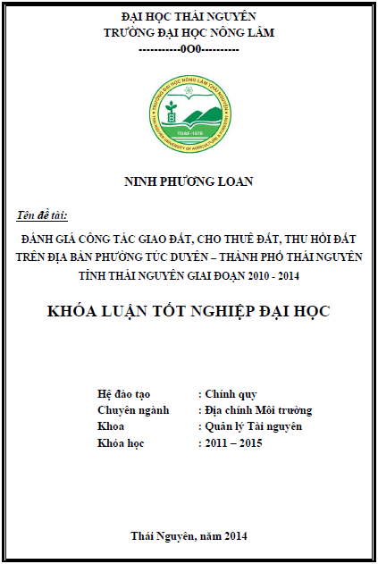 Đánh giá công tác giao đất cho thuê đất và thu hồi đất trên địa bàn phường Túc Duyên thành phố Thái Nguyên tỉnh Thái Nguyên giai đoạn 2010 – 2014