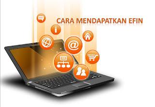 Cara Mendapatkan EFIN Terbaru untuk Aktivasi Sebagai Wajib Pajak E-Filing