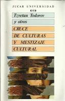 """""""Cruce de culturas y mestizaje cultural"""" - T. Todorov"""