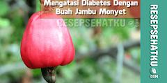 Mengatasi Diabetes Dengan Buah Jambu Monyet