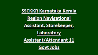 SSCKKR Karnataka Kerala Region Navigational Assistant, Storekeeper, Laboratory Assistant Attendant 11 Govt Jobs Recruitment Exam Syllabus 2018
