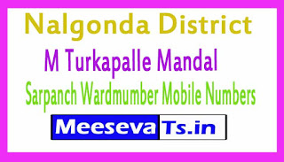 M Turkapalle Mandal Sarpanch Wardmumber Mobile Numbers List Part I Nalgonda District in Telangana State