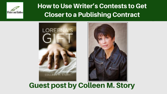How to Use Writer's Contests to Get Closer to a Publishing Contract, guest post by Colleen M. Story