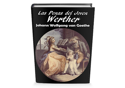 Las Penas del Joven Werther Johann Wolfgang Goethe
