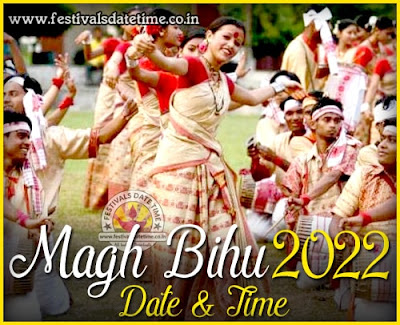 2022 Magh Bihu Date & Time in India, 2022 Bhogali Bihu, Maghar Domahi Date & Time In India