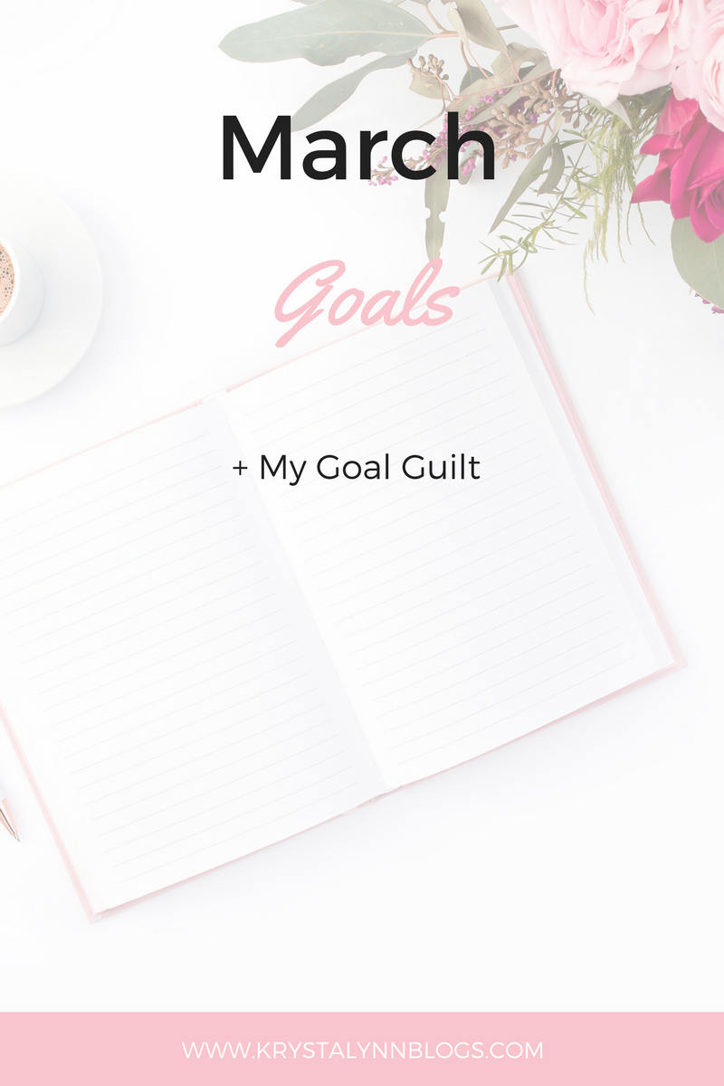 Every month I come up with goals for my personal life and my blogging business. I'm sharing my March goals with you on the blog along with some feelings of goal guilt.