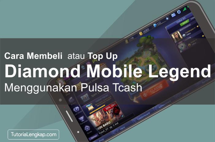 Tutorial kali ini admin akan menterangkan sedikit tutorial seputar bagaimana cara beli dia Tutorial Beli (Top Up) Diamond Mobile Legend Menggunakan Pulsa Tcash