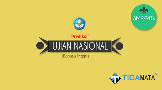 Prediksi Soal UN/UNBK Bahasa Inggris SMP 2019