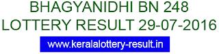 Bhagyanidhi BN 248 lottery result, Kerala bhagya nidhi lottery 29/7/2016, Today's Bhagyanidhi BN-248 result, Today;s kerala lottery result 29.7.2016