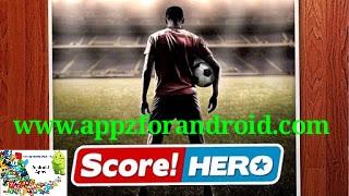 تحميل لعبة Score hero معدله نقود ومحاولات بلا حدود !! افضل لعبة اندرويد