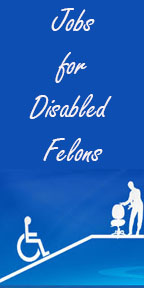 Jobs for disabled Felons