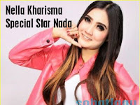 Nella Kharisma Mp3 Special Star Nada Terbaru Full Album Rar/Zip