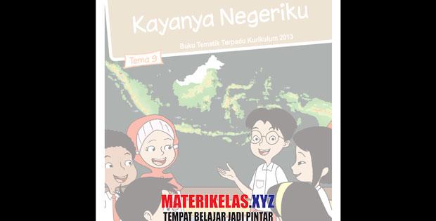 Materi Kelas 4 Tema 9 Kurikulum 2013 Revisi 2017