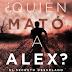 Reseña: ¿Quién mató a Álex? #2