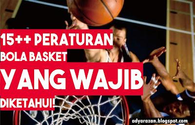 olahraga ini merupakan salah satu olahraga yang memiliki banyak penggemar di Dunia 15+ Peraturan Bola Basket Yang Wajib Diketahui