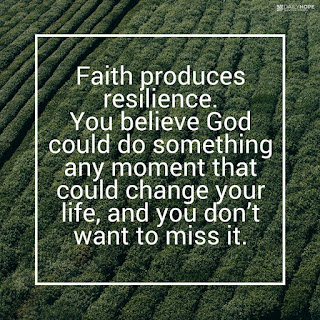 Faith Produces Resilience by Rick Warren