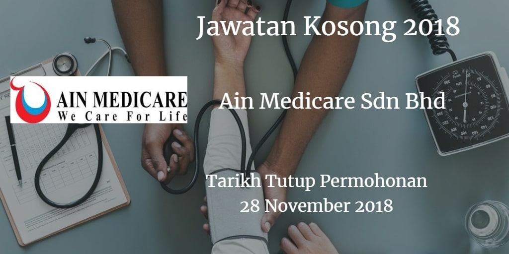Jawatan Kosong Ain Medicare Sdn Bhd 28 November 2018