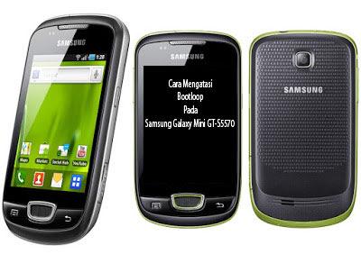 Cara Mengatasi Bootloop Pada Samsung Galaxy Mini GT-S5570