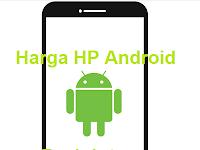 Daftar Harga HP Android 1 Jutaan Semua Merek Terbaru April 2017