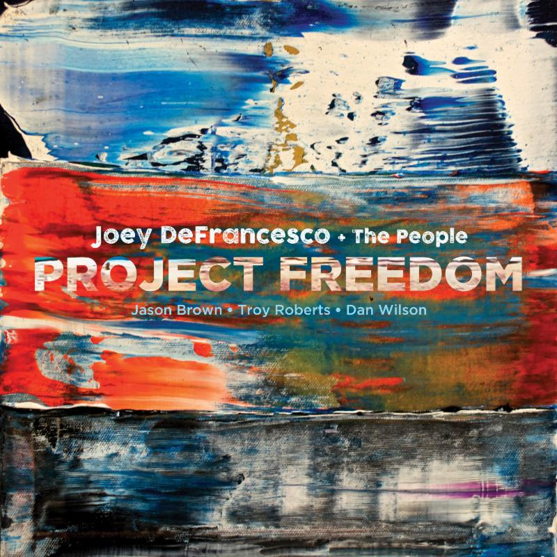 JOEY DeFRANCESCO: PROJECT FREEDOM