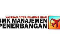 Lowongan Kerja SMK Manajemen Penerbangan - Yayasan Citra Dharma Riau