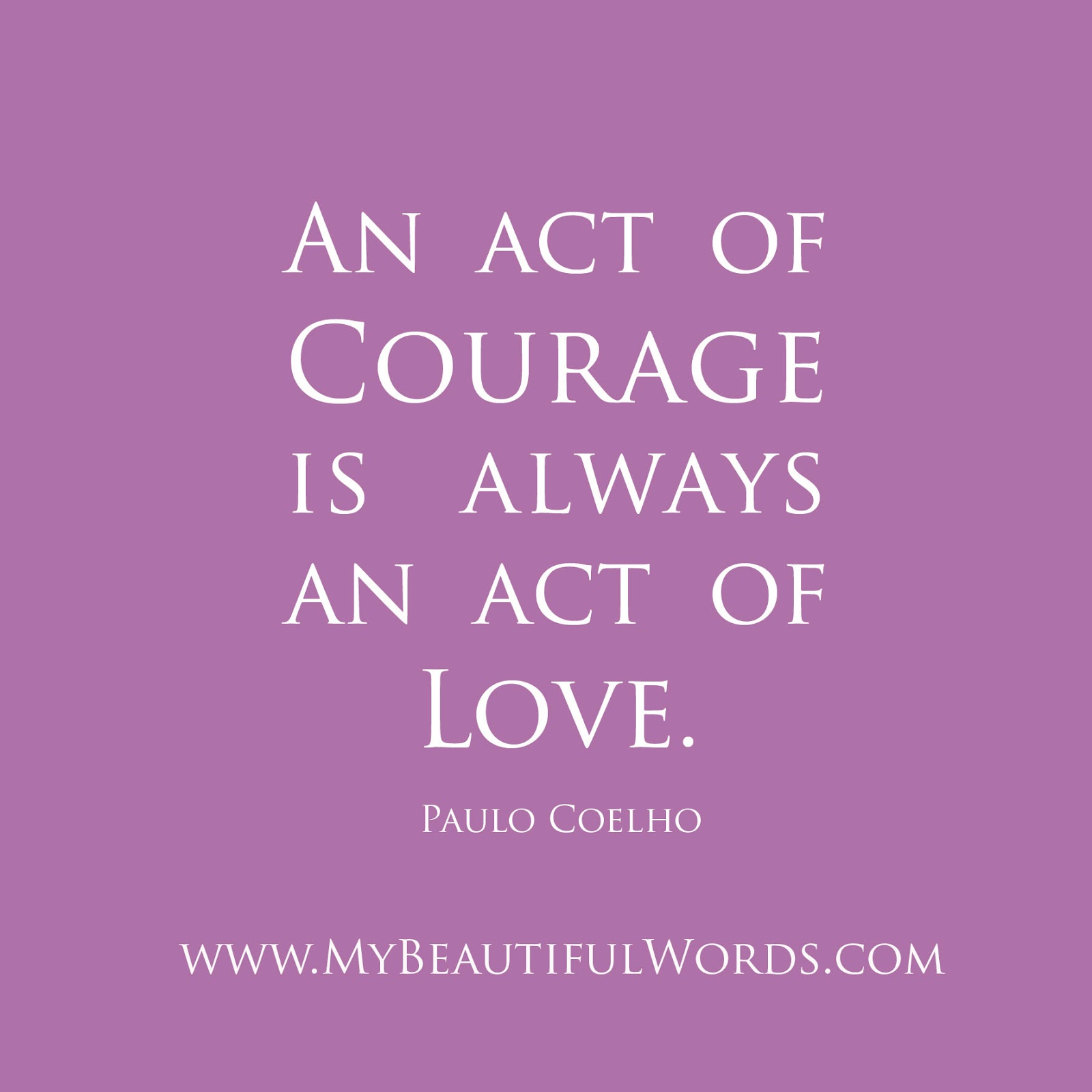 Courage In Love Quotes: Words Of Courage Quotes. QuotesGram