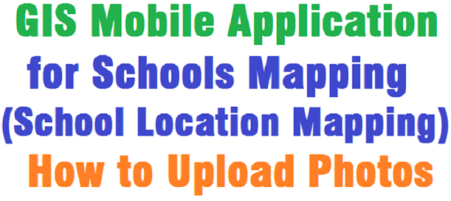 GIS Mobile Application,Schools Mapping,School GEO Mapper