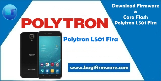 Firmware dan Cara Flash Polytron L501 Fira Tested