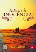 http://minhasconfissoesfemininas.blogspot.com.br/2013/11/resenha-adeus-inocencia.html