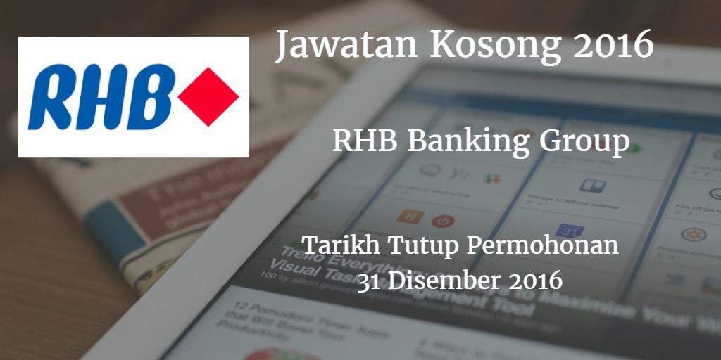 Jawatan Kosong RHB Banking Group 31 Disember 2016