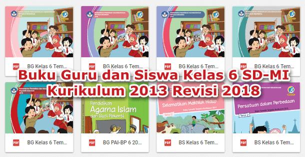 Buku Guru dan Siswa Kelas 6 SD-MI Kurikulum 2013 Revisi 2018