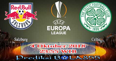 Prediksi Bola855 Salzburg vs Celtic 4 Oktober 2018