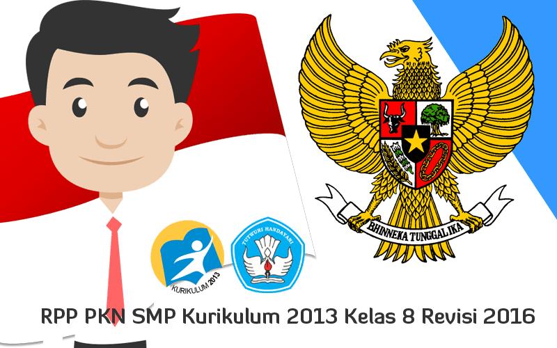 Download Rpp Pkn Kelas Viii Kurikulum 2013 Revisi 2017 Perangkat Mengajar