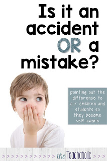 Teaching life lessons to kids doesn't come with a manual.  We as adults need to use our wisdom to help children become more self-aware.  What's the difference between an accident and a mistake?  Here are some anecdotes, examples and insight. #teachaholic #itsnotanaccident #lifelessons