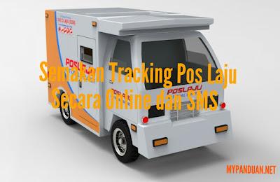 Semakan Tracking Pos Laju Malaysia Secara Online dan SMS