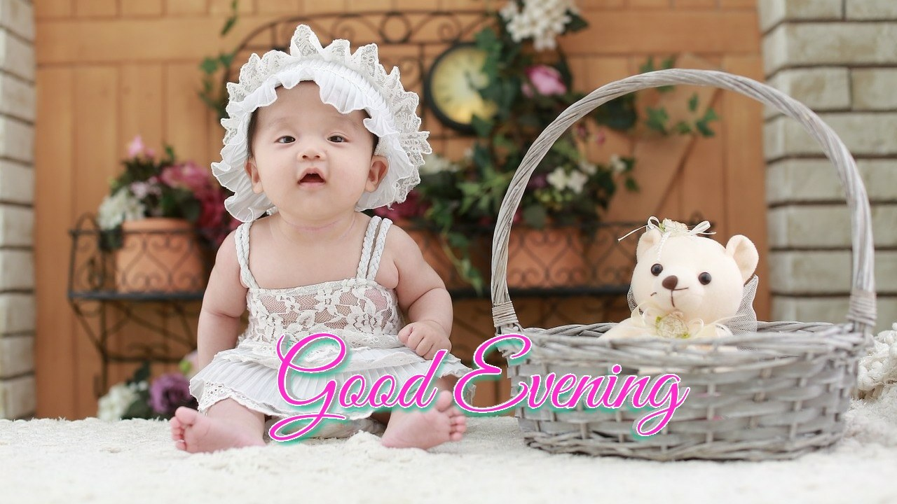 Cute Baby Sorry Hd Wallpaper Good Evening Images 100 Hd Wallpapers Amp Pics For Whatsapp