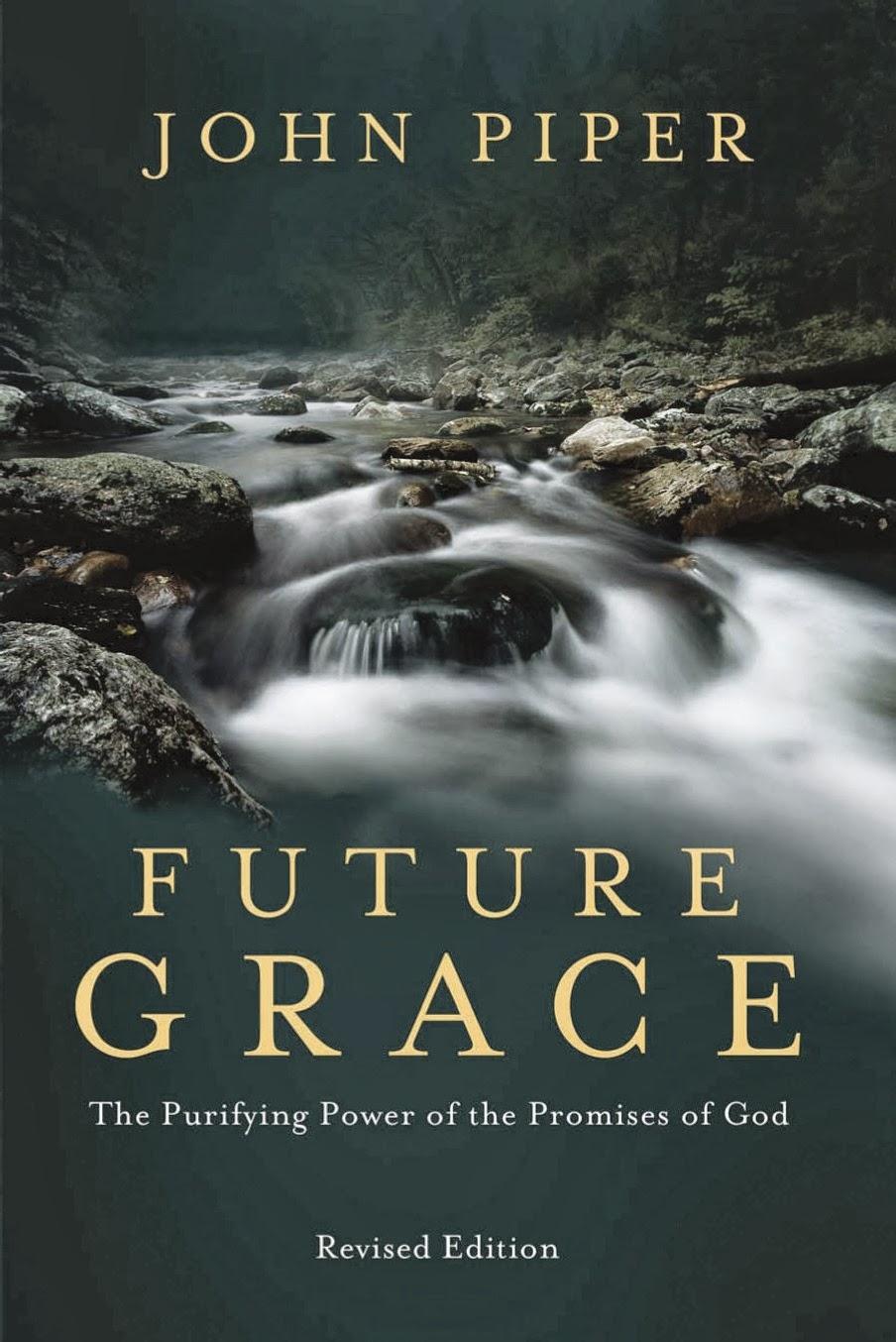 John Piper-Future Grace-