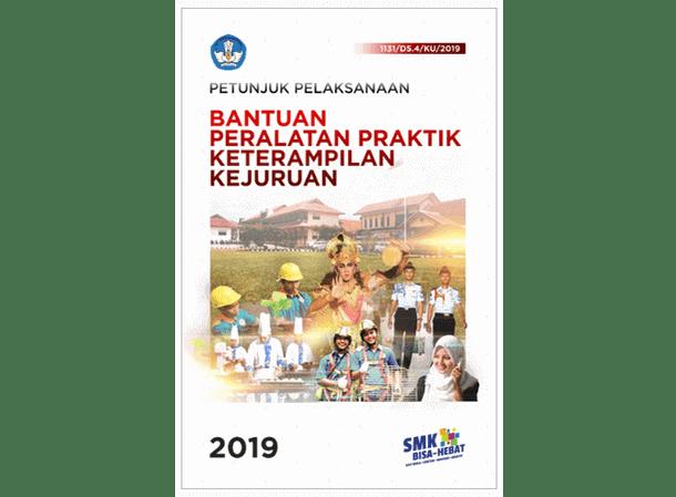 Juklak Bantuan Peralatan Praktik Keterampilan Kejuruan SMK 2019