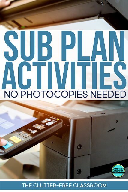 I love these ideas for sub plans that don't use worksheets in case of an emergency. I would hate to as a substitute teacher to make copies for me. The Clutter-free Classroom shared ideas for science, reading and writing activities to leave when you take a sick day. The best part is there is no prep for you! All teachers should read this post! #sickday #sustituteteacher #fluseason